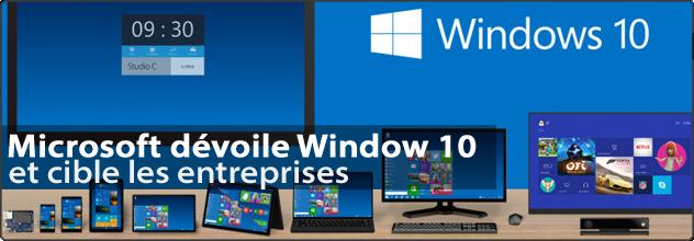 Microsoft dévoile Windows 10 et cible les entreprises
