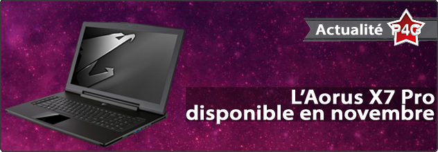 L'Aorus X7 Pro et son SLI de 970M disponibles en novembre