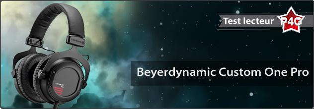 Test lecteur : casque Beyerdynamic Custom One Pro